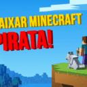 Jogo Minecraft Pirata Download / Baixar Grátis Online